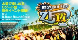 MTV ZUSHI FES14